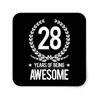 28th_birthday_28_years_of_being_awesome_square_sticker-rd163b3828f084fe3a64e6db1a3ad5fbe_v9wf3_8byvr_324